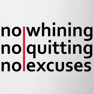 No Whining | No Quitting | No Excuses Camisetas - Taza