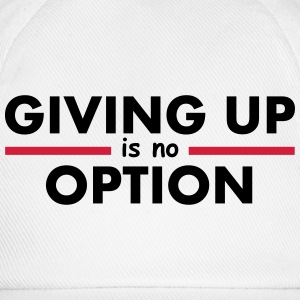 Giving Up is no Option Tee shirts - Casquette classique