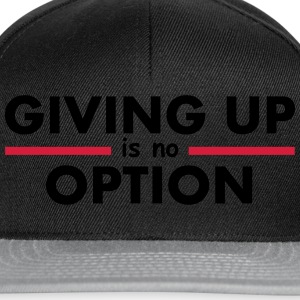 Giving Up is no Option T-shirts - Snapback cap