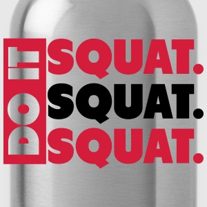 Do It. Squat.Squat.Squat  T-Shirts - Trinkflasche