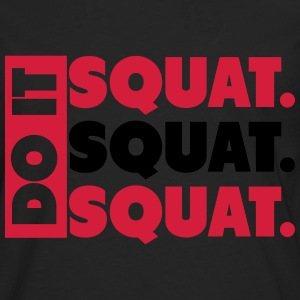 Do It. Squat.Squat.Squat  T-shirts - Långärmad premium-T-shirt herr