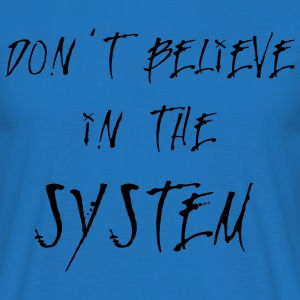 Don't Believe in The System 2 Sacs et sacs à dos - T-shirt Homme