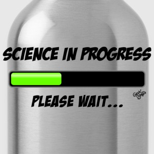 Science in progress T-Shirts - Trinkflasche