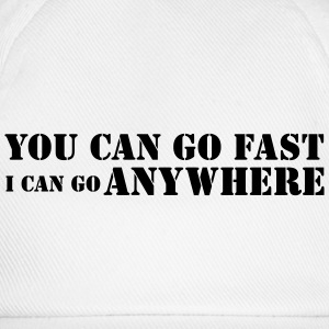 YOU CAN GO FAST... T-Shirt - Baseballkappe