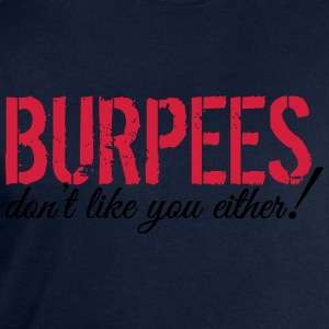 Burpees don't like you either! T-Shirts - Men's Sweatshirt by Stanley & Stella