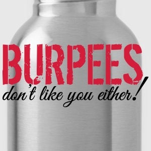 Burpees don't like you either! T-shirts - Vattenflaska
