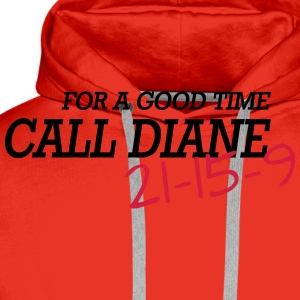 For a good time, call DIANE: Crossfit T-shirts - Mannen Premium hoodie