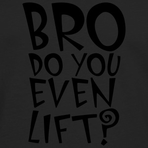 BRO Do You Even Lift Tee shirts - T-shirt manches longues Premium Homme