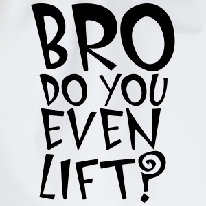 BRO Do You Even Lift T-Shirts - Turnbeutel