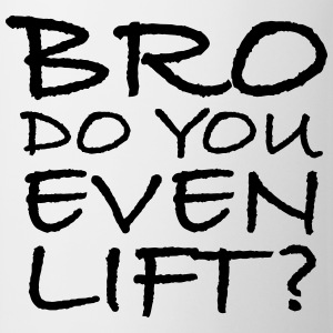 Bro Do You Even Lift? Tee shirts - Tasse