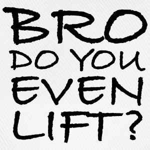 Bro Do You Even Lift? T-shirts - Basebollkeps