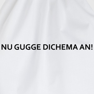 nu gugge dichema an! T-Shirts - Turnbeutel