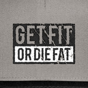 Get Fit Or Die Fat | Retro T-Shirts - Snapback Cap