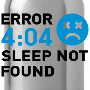Error 404 Sleep not found Tee shirts - Gourde