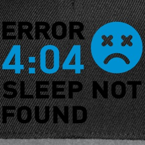 Error 404 Sleep not found Tee shirts - Casquette snapback