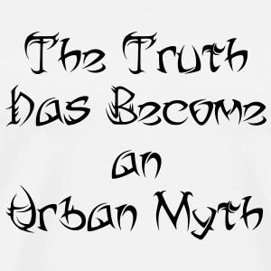 The Truth Has Become An Urban Myth (Mug) -Tribal F - Men's Premium T-Shirt