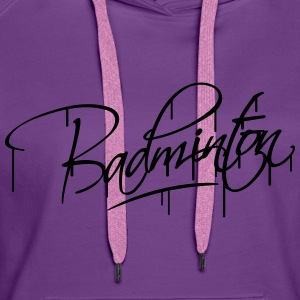 Badminton Graffiti Design T-Shirts - Women's Premium Hoodie