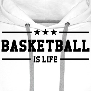 [ Basketball is life ] Shirts - Men's Premium Hoodie
