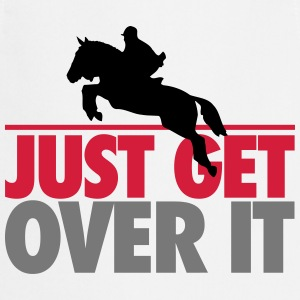 Just get over it T-Shirts - Cooking Apron