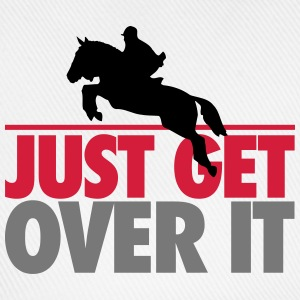 Just get over it T-Shirts - Baseball Cap