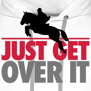 Just get over it T-Shirts - Men's Premium Hoodie