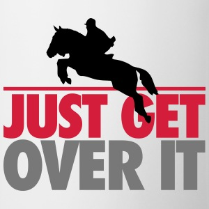 Just get over it T-Shirts - Mug