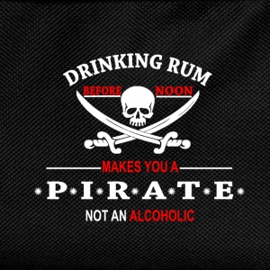 Drinking Rum before noon makes you a pirate T-Shirts - Kids' Backpack