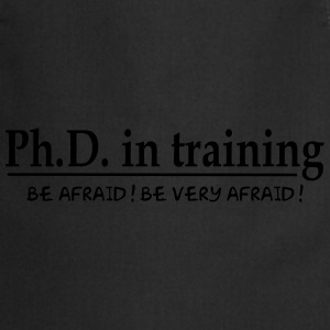 PhD in training T-Shirts - Cooking Apron