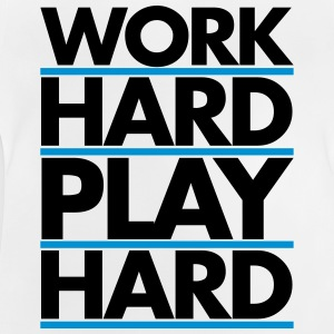 Work Hard Shirts - Baby T-Shirt