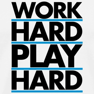 Work Hard Hoodies - Men's Premium T-Shirt