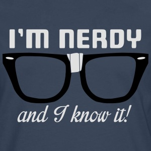 I'm nerdy and I know it! T-shirts - Mannen Premium shirt met lange mouwen