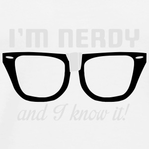 I'm nerdy and I know it! Bottles & Mugs - Men's Premium T-Shirt