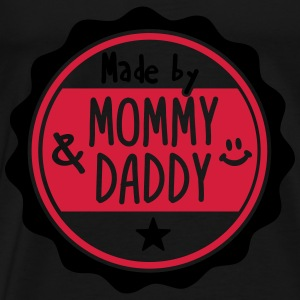 Made by Mommy and Daddy Shirts - Mannen Premium T-shirt