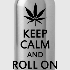 keep calm and roll on Magliette - Borraccia