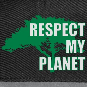 Respect My Planet Tee shirts - Casquette snapback