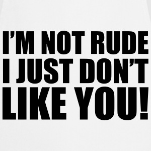 I'm Not Rude T-shirts - Keukenschort