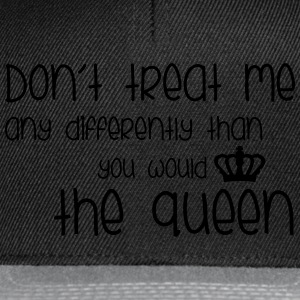 Treat Me Like Queen Sweat-shirts - Casquette snapback