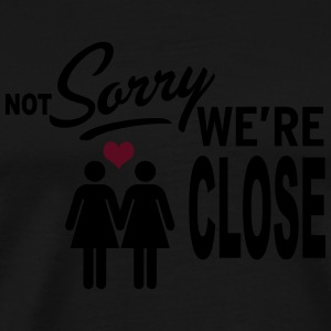 Not Sorry we are close - girls Sweat-shirts - T-shirt Premium Homme