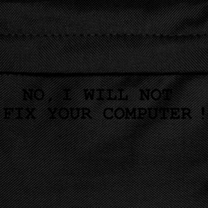 No, I will not fix your computer ! T-skjorter - Ryggsekk for barn