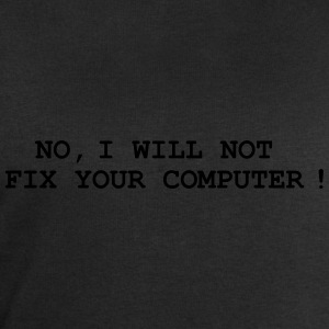 No, I will not fix your computer ! Shirts - Men's Sweatshirt by Stanley & Stella