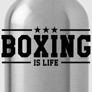 Boxing is life ! Tee shirts - Gourde