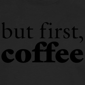 But First, Coffee Tabliers - T-shirt manches longues Premium Homme