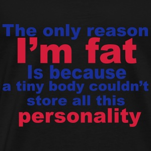 I'm Fat Hoodies & Sweatshirts - Men's Premium T-Shirt