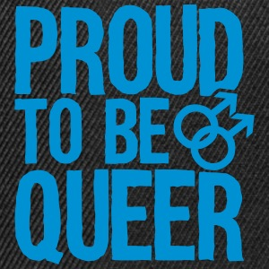 Proud to be queer - gay T-Shirts - Snapback Cap