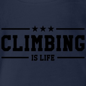 Climbing is life ! Shirts - Organic Short-sleeved Baby Bodysuit