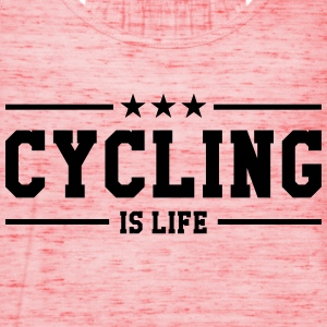 Cycling is life ! Tee shirts - Débardeur Femme marque Bella