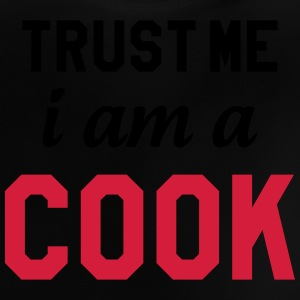Trust me I am a Cook ! Shirts - Baby T-Shirt