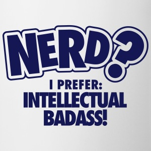 Nerd? I prefer: intellectual badass T-shirts - Kop/krus