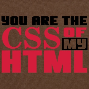 You are the CSS of my HTML T-shirts - Schoudertas