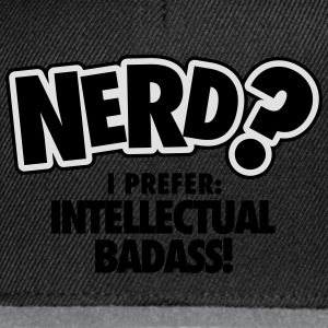 Nerd? I prefer: intellectual badass T-shirts - Snapback Cap